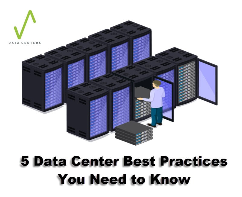 5 Data Center Best Practices You Need To Know